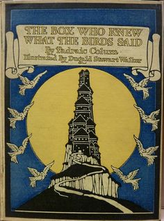 The Boy Who Knew What the Birds Said, by Padraic Colum,  1918. New York by The Macmillan Company.