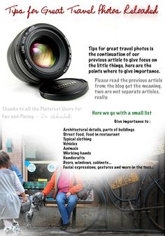 Tips for great travel photos is the continuation of our previous article to give focus on the little things, here are the points where to give importance...