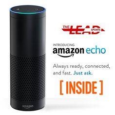 Sign up for the Inside Daily Brief + TheLead Sports Newsletters and win an Amazon Echo!