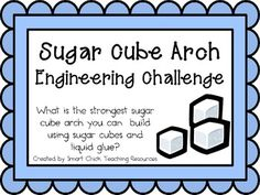 Sugar Cube Arches: Engineering Challenge Project ~ Great STEM activity! $