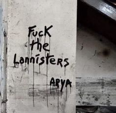 """i know this is a game of thrones thing but i can imagine them graffiti-ing the town and one of their siblings walks by and is like, """"yep. christian left that."""""""