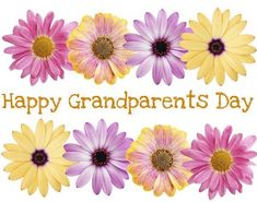 Happy-Grandparents-Day-Flowers-Picture Huge collections of Relationship and Love Quotes, Funny Memes, Event-based wishes, Inspirational and Motivational sayings, and So much. Happy Grandparents Day Image, When Is Grandparents Day, National Grandparents Day, Grandparents Day Crafts, Happy Parents, Grandmother's Day, Clairvoyant Readings, Spiritual Advisor, Day Wishes