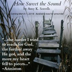 How Sweet the Sound. Coming March 1, 2014 from David C. Cook.
