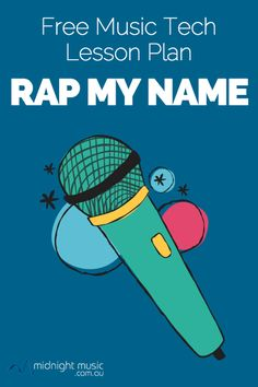 Rap My Name Free Music Technology Lesson Plan.  Easy sequence, lots of fun!