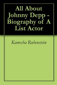 All About Johnny Depp - Biography of A List Actor