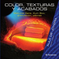 """Cover of """"Jewelry class - Color texture and finishes"""" Jewelery, Jewelry Design, Texture, Soldering, Books, Silver, Inspiration, Jewelry Making, Jewelry"""