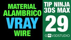 Tip Ninja 3ds Max 29 Material Alámbrico VRay Wire