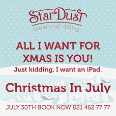 ALL I WANT FOR XMAS IS YOU! Just kidding, I want an iPad. Christmas in July at StarDust Theatrical Dining Cape Town South Africa All I Want, Things I Want, Cape Town South Africa, Christmas In July, Just Kidding, Ipad, Dining, Books, Kids