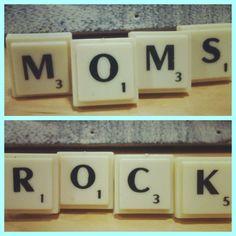 Moms Rock!  Go hug a mom!