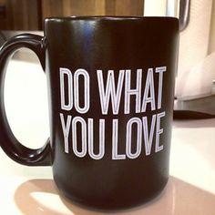 Do What You Love coffee mugs