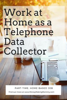 If you're looking for a work at home job, you might check out being a Telephone Data Collector. It's part-time home-based work. Get details at MoneyMakingMommy.com. via @kellyland