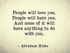 People Will Love You People Will Hate You Jerk Quotes, Hug Quotes, Quotable Quotes, Wisdom Quotes, Life Quotes, People Use You Quotes, Hate You Quotes, Quotes To Live By, Quotes On Judgemental People