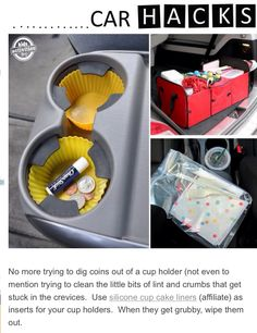 Use silicone cupcake liners in car cup holders to catch coins, lint, dirt, and anything else that's difficult to clean out of your car!