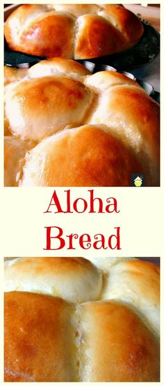ALOHA BREAD! I made the recipe super easy for you, the rolls are sweet, soft, and oh yes..... they even say Aloha when you bite into them!  Also great for French Toast too!   Lovefoodies.com