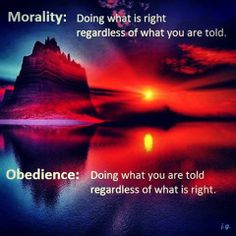 #quotes  Moralty versus Obediance