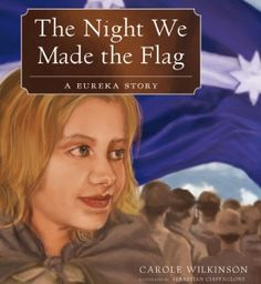The Night We Made the Flag, A Eureka Story, is a picture book that imagines what might have happened on the night the Eureka flag was sewn by women on the Ballarat goldfields. The story is told from. Primary History, Teaching History, Teaching Kids, Eureka Flag, Eureka Stockade, First Fleet, Books Australia, Australian Authors, Australian Curriculum