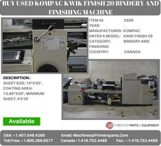 Printer's Parts & Equipment Offer used KOMPAC KWIK FINISH 20 Bindery and Finishing Machine at worldwide. For more nformation, call us / Sheet Sizes, Printer, It Is Finished, Printers