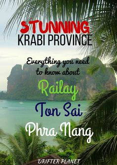 Railay peninsula with beautiful Railay East, Railay West, Phra Nang and Ton Sai. Read about my funny entry here :)