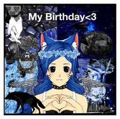 """My Birthday"" by bubbythenarwhal ❤ liked on Polyvore"