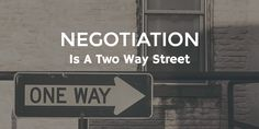 Negotiation Is A Two Way Street - http://houstonlong.com/negotiation-two-way-street/
