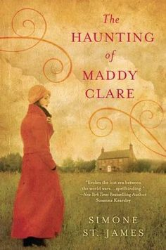 The Haunting of Maddy Clare by Canadian author Simone St. James is a ghost story, a love story and a mystery all rolled into one. I found the book in a bookstore at the Denver airport coming back from San. Nicholas Sparks, New York Times, I Love Books, Books To Read, Big Books, Creepy, Mystery, Believe, Book Nooks