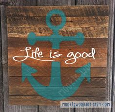Life is good anchor painting on reclaimed wood sign / sailing / pirates