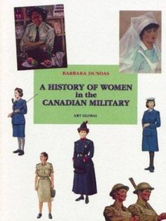 Availability: A history of women in the Canadian military / Barbara Dundas. Korean War, Cold War, World War Two, First World, Two By Two, Organizations, Military, Advent, Dawn