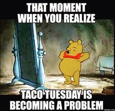 That Moment When You Realize Taco Tuesday Is Becoming A Problem funny meme lol funny quotes humor funny pictures tuesday funny memes funny photos funny images hilarious pictures taco tuesday Memes Humor, Funny Food Memes, Funny Quotes, Taco Humor, Diet Humor, Taco Puns, Funny Humor, Food Humor, Taco Taco