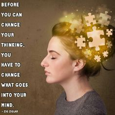 If you want to change your thinking...