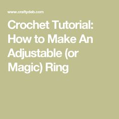 Crochet Tutorial: How to Make An Adjustable (or Magic) Ring