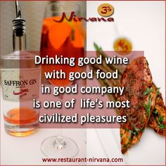 #Drinking good #wine with good #food in good company is one of life's most civilized pleasures. Get in touch with us @ http://restaurant-nirvana.com/weekly_lunch.html