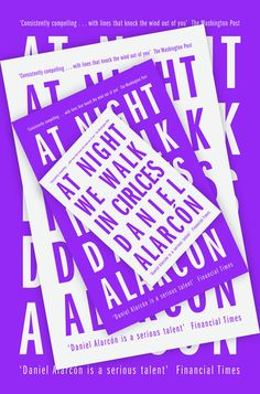 At Night We Walk in Circles by Daniel Alarcón; design by Jonathan Pelham (Fourth Estate / May 2015)