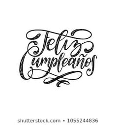 Stock vector of 'Feliz Cumpleanos translated from Spanish Happy Birthday hand lettering. Vector illustration on white background. Used for invitation, greeting card etc. Birthday Images, Birthday Cards, Happy Birthday Hand Lettering, Happy Birthday In Spanish, Translate To Spanish, Spanish Words, Quilling Designs, En Stock, Book Journal