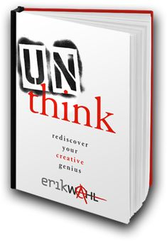 "New Book Summary- Learn How to unleash your creativity in ""Unthink"" by Erik Wahl (click the read on)"