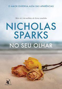"""Saleta de Leitura: Resenha """"No seu olhar """" de Nicholas Sparks"""
