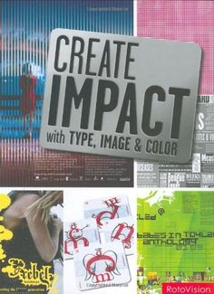 Create Impact with Type, Image and Color by Carolyn Knight, http://www.amazon.com/dp/2940361770/ref=cm_sw_r_pi_dp_w8z7rb01BZMZ0
