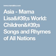 Asia - Mama Lisa's World: Children's Songs and Rhymes of All Nations