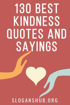 130 Best Kindness Quotes and Sayings