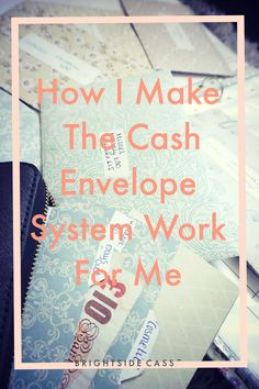 Check out on my blog - How I Make The Cash Envelope System Work For Me or Pin and save for later :)  www.brightsidecass.com