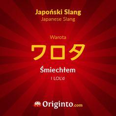 Warota - ワロタ  Śmiechłem  I LOL'd  #japoński #slang #japonia #językjapoński #naukajęzyka #nihongo #japanese #japan #日本 #日本語 #ポーランド #ポーランド語 #english #originto #otaku  http://originto.com