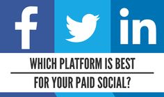 Facebook, LinkedIn, or Twitter: Which Platform Is Best For Your Paid Social? [INFOGRAPHIC]
