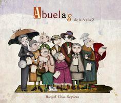 BiblioDiversia. Literatura y Diversidad Funcional: Abuelas de la A a la Z de Raquel Díaz Reguera