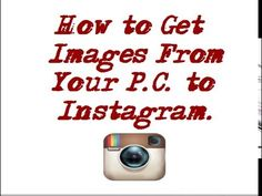 How to Get Images from P C  to Instagram  Social Media Tips #1