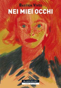 Nei miei occhi  di Bastien Vivès    Collana: That's Life  CM: 53617W  ISBN - EAN: 9788896197363    Pagine: 136  Formato cm: 16,5 x 24  Legatura: Brossura con bandelle    http://blackvelveteditrice.com/NEI-MIEI-OCCHI