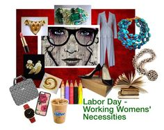 """Labor Day - Working Womens' Necessities"" by renaissance-fair ❤ liked on Polyvore featuring art"