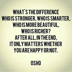 """""""#lawofattraction #osho #love #loveyourself #runyourownrace #selflove #selfrespect #materialthings #thesecret #theuniverse #happiness #joy #life"""""""