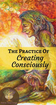 A channeled article about how spiritual practices assist creating on a conscious level Spiritual Enlightenment, Spiritual Awakening, Spiritual Growth, Spiritual Wellness, Spiritual Health, Spiritual Wisdom, Wicca Witchcraft, Wiccan, Magick
