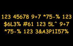 Can you decrypt hidden message (123 45678 9+7 *75-% 123 $6L3% #61 123 5L^ 9+7 *75-% 123 3&A3P1I57%)?