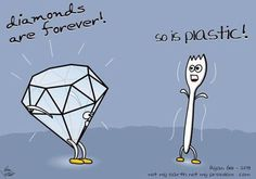 Diamonds are forever. So is plastic funny cartoon