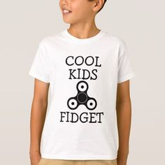 Cool Kids Fidget funny fidget spinner shirt - click/tap to personalize and buy
